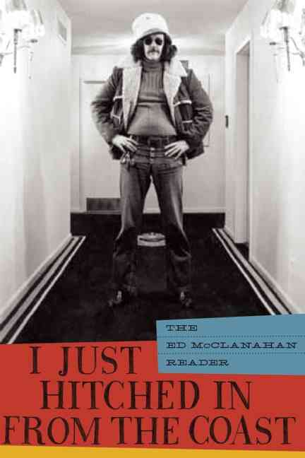 I Just Hitched in from the Coast By McClanahan, Ed